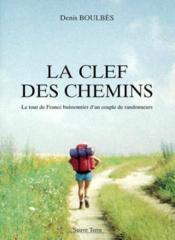 La Clef Des Chemins Le Tour De France Buissonier Dun Couple De Randonneurs - Couverture - Format classique