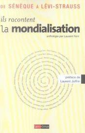 Ils Racontent La Mondialisation - De Seneque A Levi-Strauss - Intérieur - Format classique