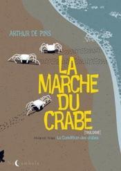 La marche du crabe t.1 ; la condition des crabes - Couverture - Format classique