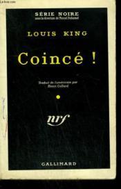 Coince. ( Cornered ). Collection : Serie Noire N° 532 - Couverture - Format classique