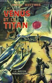 Venus Et Le Titan. Collection : Le Rayon Fantastique. - Couverture - Format classique