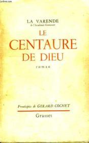 La Centaure De Dieu. - Couverture - Format classique