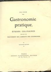 Gastronomie Pratique. Etudes Culinaires Suivies Du Traitement De L'Obesite Des Gourmands - Couverture - Format classique