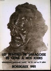 Les Peintres De Saragosse De Goya A Nos Jours - Couverture - Format classique