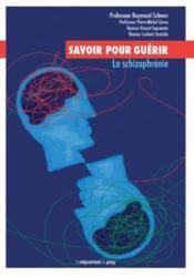Savoir pour guérir : la schizophrénie - Couverture - Format classique
