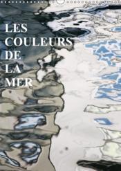 Les couleurs de la mer (calendrier mural 2019 din a3 vertical) - les miroirs sur la mer (calendrier - Couverture - Format classique