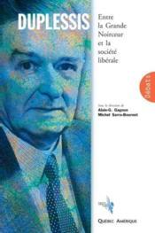Duplessis Entre La Grande Noirceur Et La Societe Liberale - Couverture - Format classique