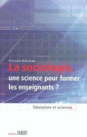 La Sociologie, Une Science Pour Former Les Enseignants - Intérieur - Format classique