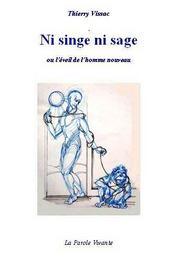 Ni singe ni sage ou l'éveil de l'homme nouveau - Intérieur - Format classique