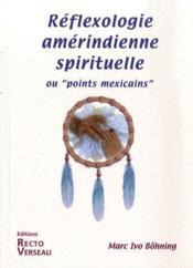 Réflexologie amérindienne spirituelle ou