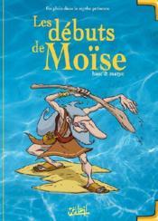 En plein dans le mythe t.3 ; les débuts de Moïse - Couverture - Format classique