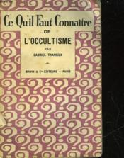 Ce Qu'Il Faut Connaitre De L'Occultimse - Couverture - Format classique