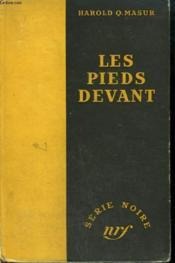 Les Pieds Devant. ( Bury Me Deep). Collection : Serie Noire Sans Jaquette N° 47 - Couverture - Format classique