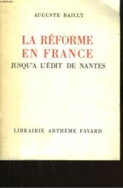 La Reforme En France Jusqu'A L'Edit De Nantes. - Couverture - Format classique