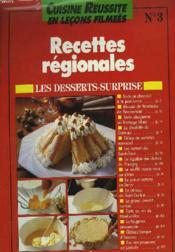 Cuisine Reussite En Lecons Filmees N°3. Recettes Regionales. Les Dessert Surprise. Supplement De La Revue Prima. - Couverture - Format classique