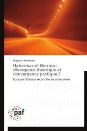 Habermas et Derrida : divergence théorique et convergence pratique ? - Couverture - Format classique