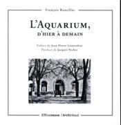 L'aquarium, d'hier à demain - Couverture - Format classique