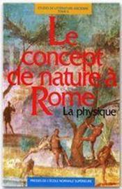 Le concept de nature à Rome ; la physique - Couverture - Format classique