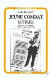 Jeune combat ; la jeunesse juive dans la résistance - Couverture - Format classique