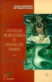 Strategies De Resistance Et Travail Des Femmes - Couverture - Format classique