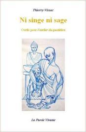 Ni singe, ni sage ; outils pour l'atelier du quotidien - Intérieur - Format classique
