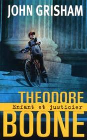 Theodore boone ; enfant et justicier - Couverture - Format classique