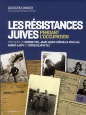 Les résistances juives en France pendant l'Occupation - Couverture - Format classique