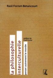 La philosophie interculturelle ; penser autrement le monde - Couverture - Format classique