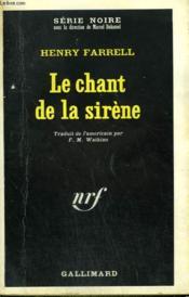 Le Chant De La Sirene. Collection : Serie Noire N° 1194 - Couverture - Format classique