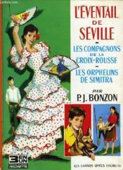 L'Eventail De Seville, Les Compagnons De La Croix-Rouge, Les Orphelins De Simitra - Couverture - Format classique