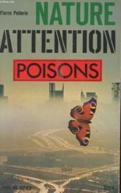 Nature Attention : Poison ! - Couverture - Format classique