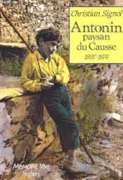 Antonin. Paysan Du Causse - Couverture - Format classique
