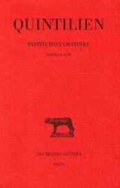 Institution oratoire t.6 ; livres X-XI - Couverture - Format classique