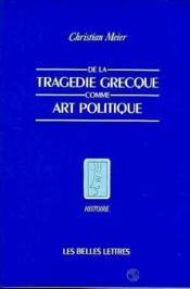 De la tragedie grecque comme art politique - Couverture - Format classique