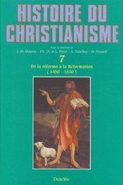 Histoire du christianisme t.7 ; de la réforme à la réformation (1450-1530) - Couverture - Format classique