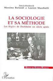 La sociologie et sa methode - les regles de durkheim un siecle apres - Intérieur - Format classique