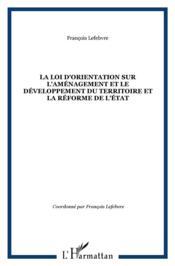 La loi d'orientation sur l'aménagement et le développement du territoire et la réforme de l'Etat - Couverture - Format classique