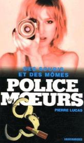 Police Des Moeurs ; Des Souris Et Des Mômes - Couverture - Format classique
