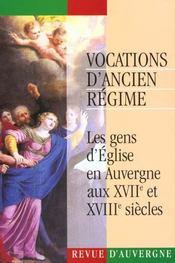 Vocations D'Ancien Regime. Les Gens D'Eglise En Auvergne Aux 17e Et 1 8e Siecles - Intérieur - Format classique