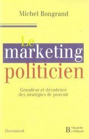 Le marketing politicien ; grandeur et décadence des stratégies du pouvoir - Intérieur - Format classique