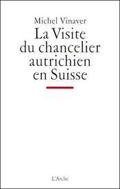 La visite du chancelier autrichien en Suisse - Couverture - Format classique