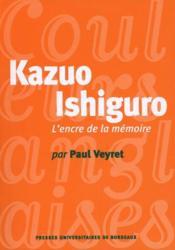Kazuo Ishiguro ; l'encre de la mémoire - Couverture - Format classique