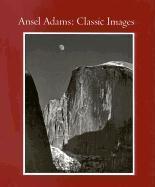 Ansel Adams Classic Images /Anglais - Couverture - Format classique