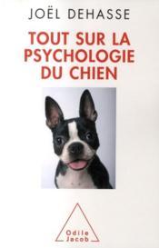 Tout sur la psychologie du chien - Couverture - Format classique