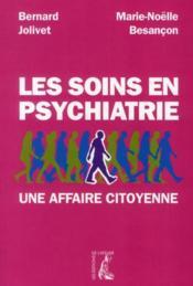 Les soins en psychiatrie ; une affaire citoyenne - Couverture - Format classique