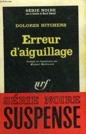 Erreur D'Aiguillage. Collection : Serie Noire N° 1035 - Couverture - Format classique