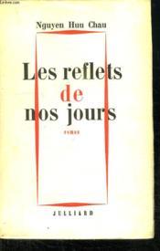Les Reflets De Nos Jours. - Couverture - Format classique