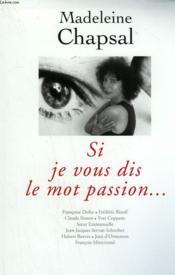 Si Je Vous Dis Le Mot Passion. - Couverture - Format classique