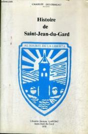 Histoire De Saint Jean Du Gard / 2e Edition Revue Et Augmentee. - Couverture - Format classique