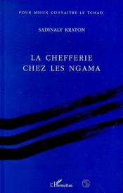 La chefferie chez les ngama - Couverture - Format classique